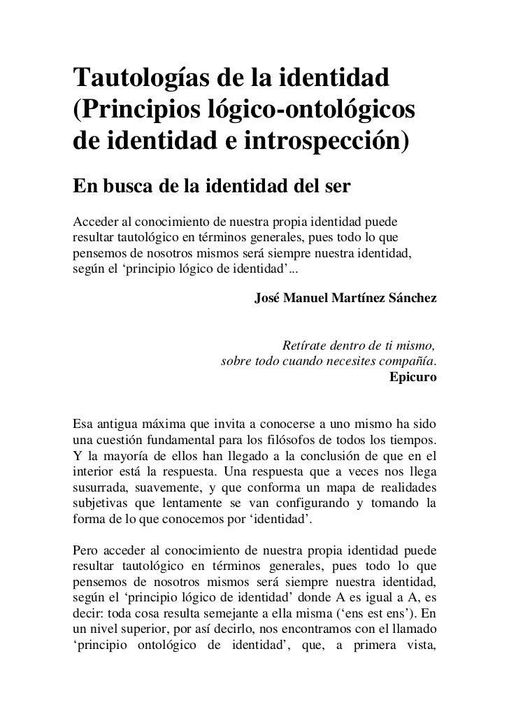 Tautologías de la identidad(Principios lógico-ontológicosde identidad e introspección)En busca de la identidad del serAcce...