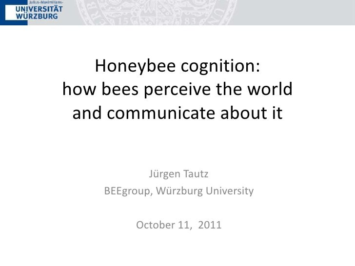 1. Time & task as contextual cues<br />Honeybee cognition:how bees perceive the worldand communicate about it<br />Jürgen ...