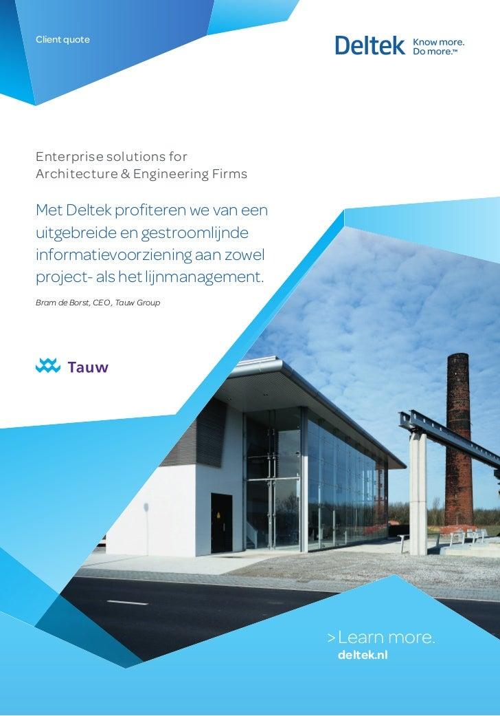 Client quoteEnterprise solutions forArchitecture & Engineering FirmsMet Deltek profiteren we van eenuitgebreide en gestroo...