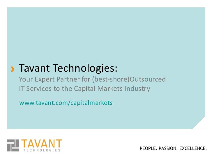 > Tavant Technologies: Your Expert Partner for (best-shore)Outsourced IT Services to the Capital Markets Industry www.tava...
