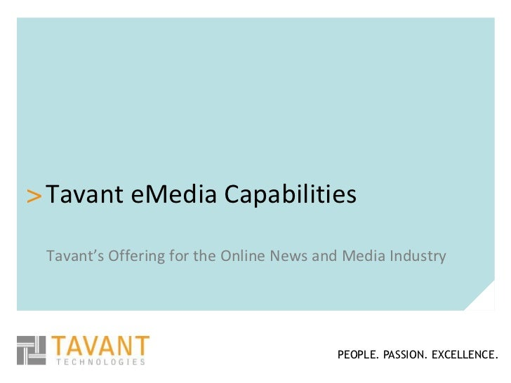 > Tavant eMedia Capabilities Tavant's Offering for the Online News and Media Industry                                     ...