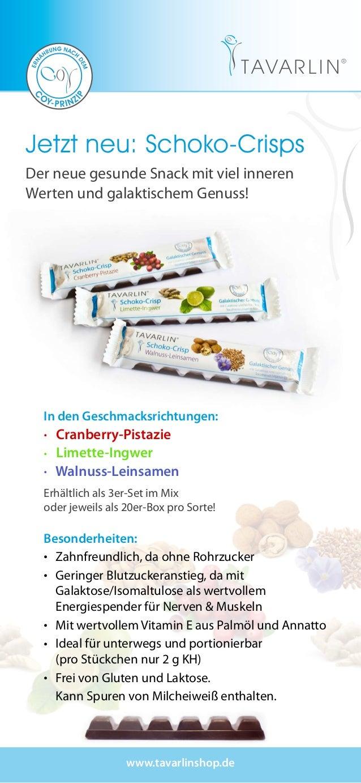 Jetzt neu: Schoko-Crisps Der neue gesunde Snack mit viel inneren Werten und galaktischem Genuss! www.tavarlinshop.de In de...