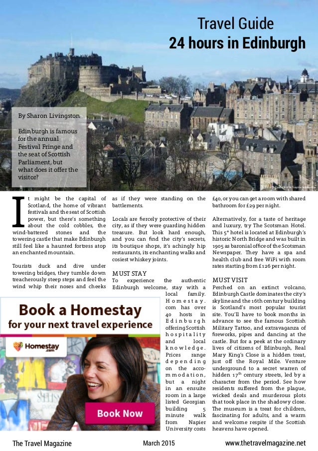 Travel Guide 24 hours in Edinburgh as if they were standing on the battlements. Locals are fiercely protective of their ci...