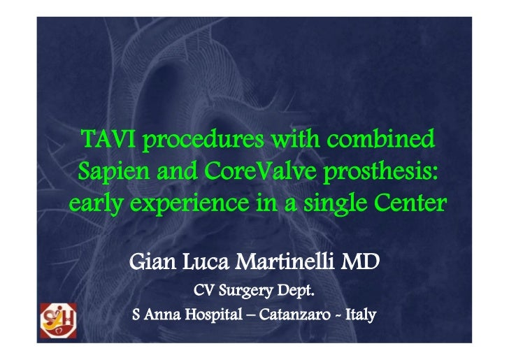 TAVI procedures with combined Sapien and CoreValve prosthesis:early experience in a single Center     Gian Luca Martinelli...