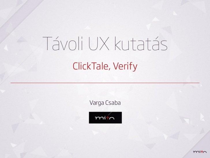 Távoli UX kutatás    ClickTale, Verify        Varga Csaba