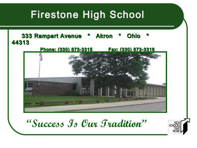 Firestone High School   333 Rampart Avenue      *    Akron   *   Ohio   *44313        Phone: (330) 873-3315      Fax: (330...