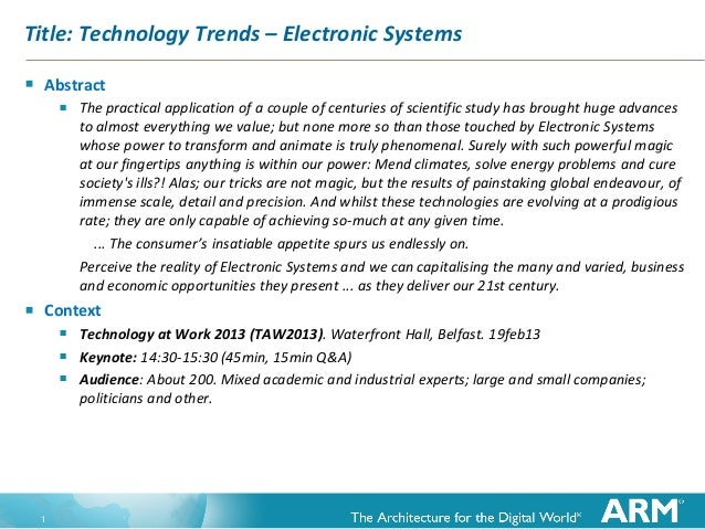 Title: Technology Trends – Electronic Systems   Abstract         The practical application of a couple of centuries of s...