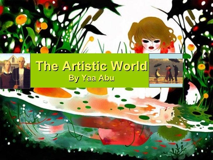 The Artistic World By Yaa Abu