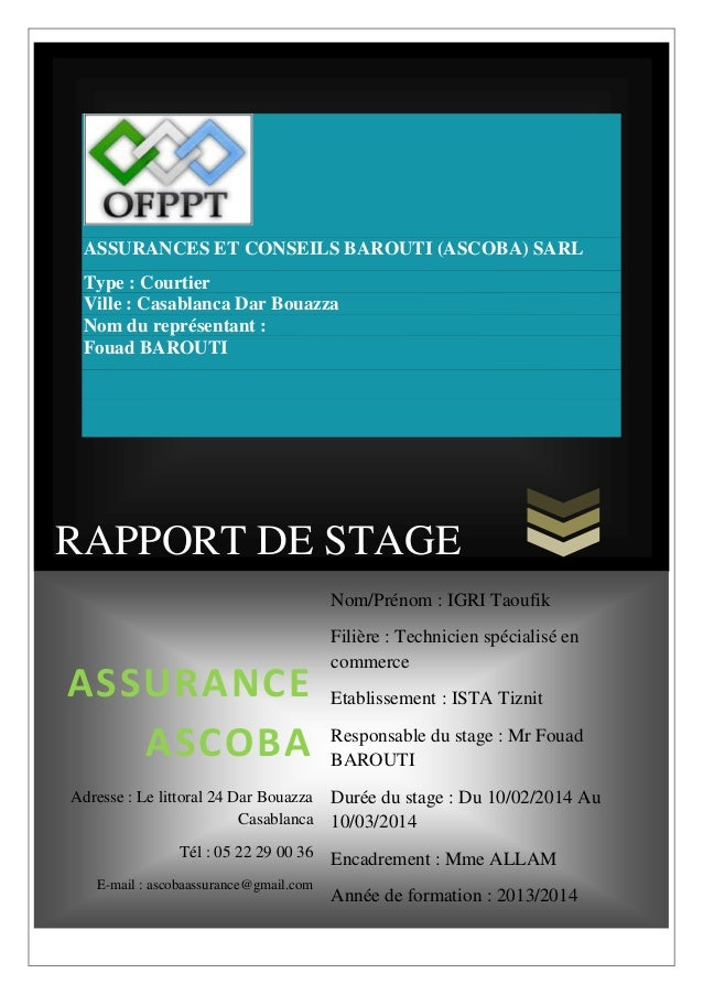 RAPPORT DE STAGE ASSURANCES ET CONSEILS BAROUTI (ASCOBA) SARL Type : Courtier Ville : Casablanca Dar Bouazza Nom du représ...