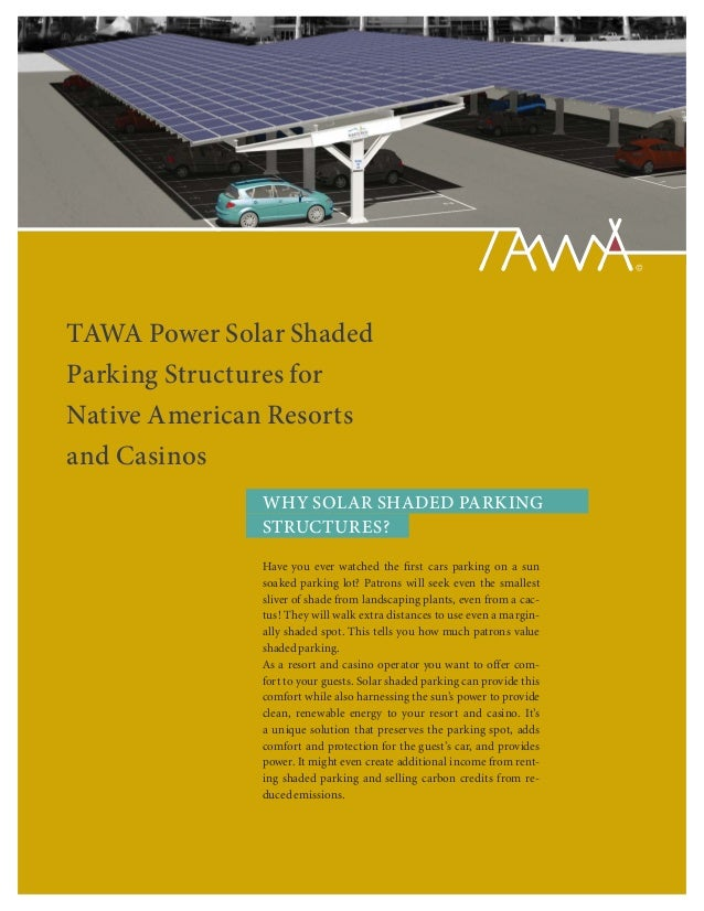 TAWA Power Solar ShadedParking Structures forNative American Resortsand Casinos              WHY SOLAR SHADED PARKING     ...