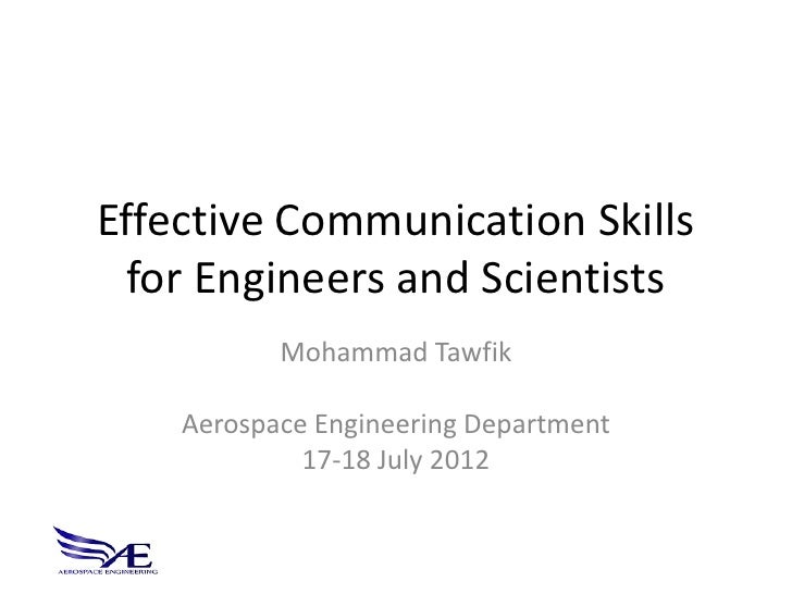 Effective Communication Skills  for Engineers and Scientists           Mohammad Tawfik    Aerospace Engineering Department...