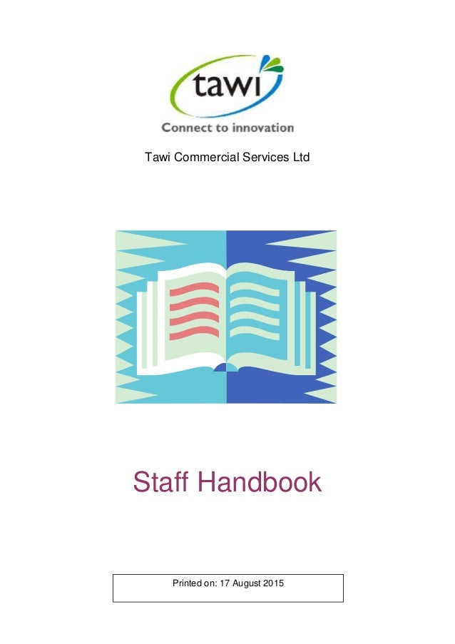 Tawi Commercial Services Ltd Staff Handbook Printed on: 17 August 2015