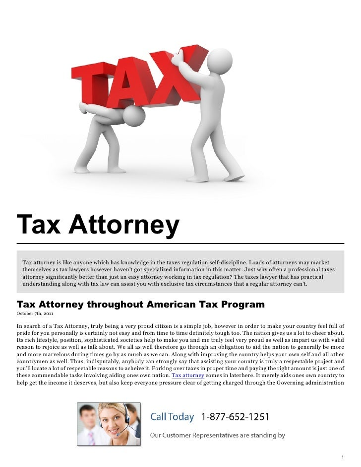 Tax Attorney  Tax attorney is like anyone which has knowledge in the taxes regulation self-discipline. Loads of attorneys ...