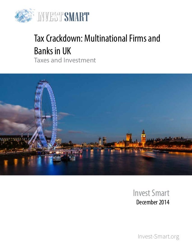 Invest-Smart.org Tax Crackdown: Multinational Firms and Banks in UK Taxes and Investment Invest Smart December 2014