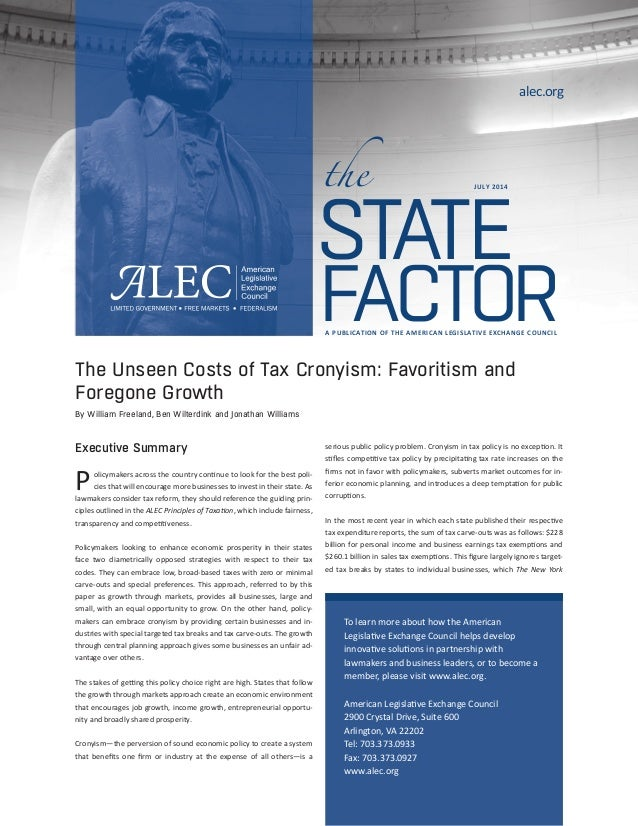 the  alec.org  STATE  JULY 2014  FACTOR  A PUBLICATION OF THE AMERICAN LEGISLATIVE EXCHANGE COUNCIL  The Unseen Costs of T...