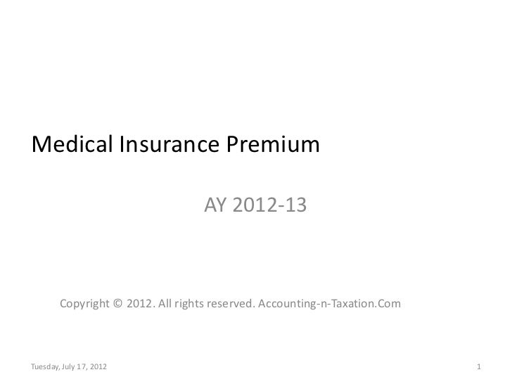 Medical Insurance Premium                                   AY 2012-13        Copyright © 2012. All rights reserved. Accou...