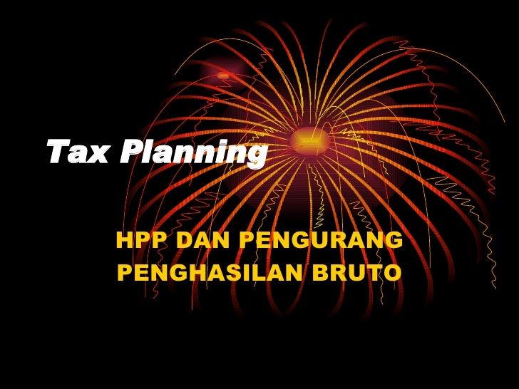 Tax Planning HPP DAN PENGURANG PENGHASILAN BRUTO