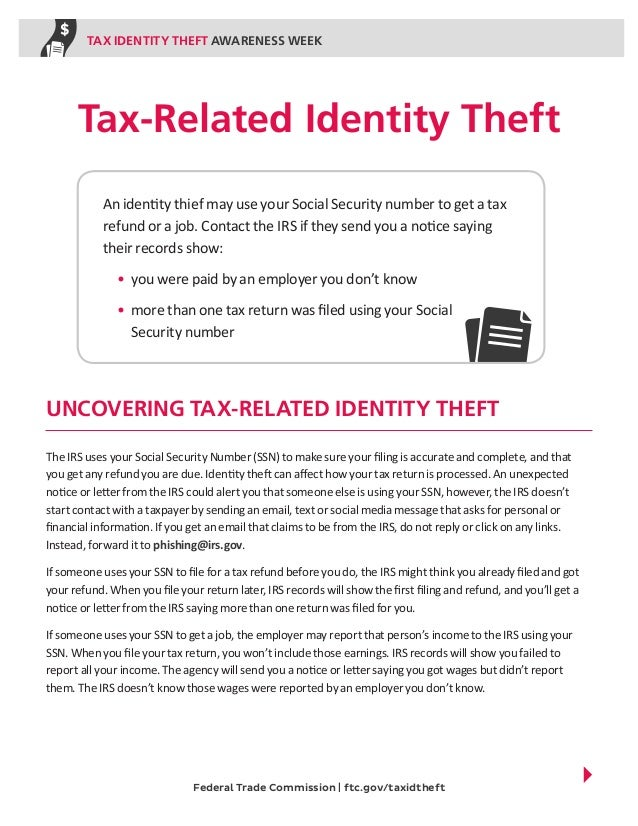 TAX IDENTITY THEFT AWARENESS WEEK  Tax-Related Identity Theft An identity thief may use your Social Security number to get...