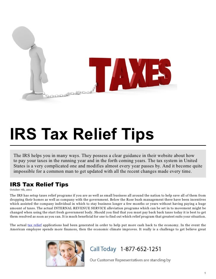 IRS Tax Relief Tips  The IRS helps you in many ways. They possess a clear guidance in their website about how  to pay your...