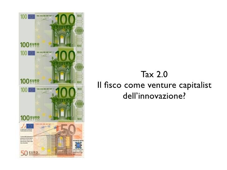 Tax 2.0 Il fisco come venture capitalist        dell'innovazione?