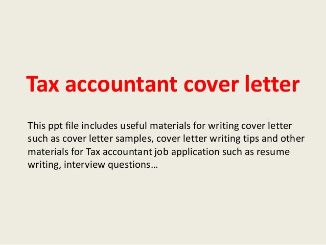 Tax Accountant Cover Letter This Ppt File Includes Useful Materials For  Writing Cover Letter Such As ...