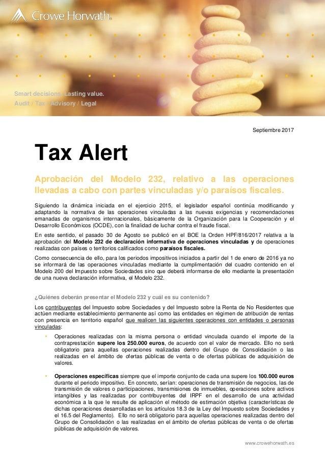 s www.crowehorwath.es Septiembre 2017 Tax Alert Aprobación del Modelo 232, relativo a las operaciones llevadas a cabo con ...