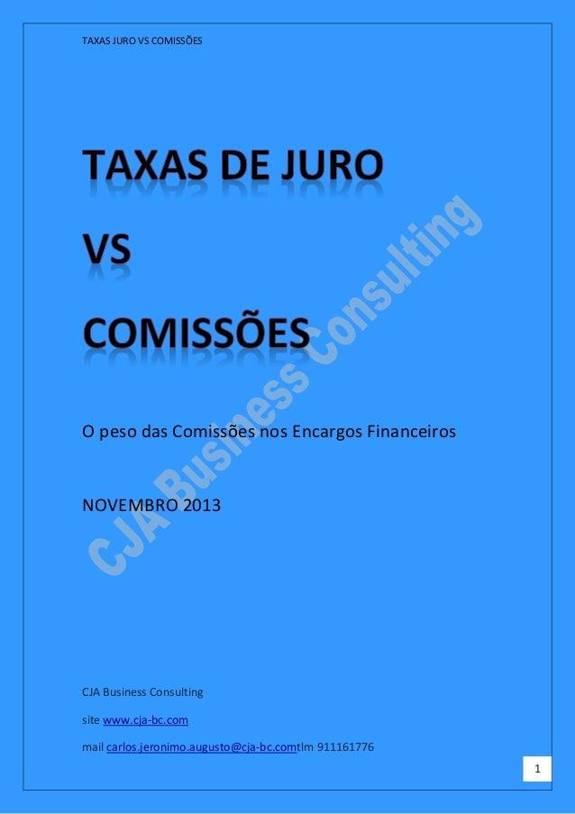 TAXAS JURO VS COMISSÕES CJA Business Consulting site www.cja-bc.com mail carlos.jeronimo.augusto@cja-bc.comtlm 911161776 1...