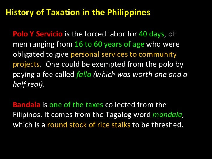 Polo Y Servicio  is the forced labor for  40 days , of men ranging from  16 to 60 years of age  who were obligated to give...