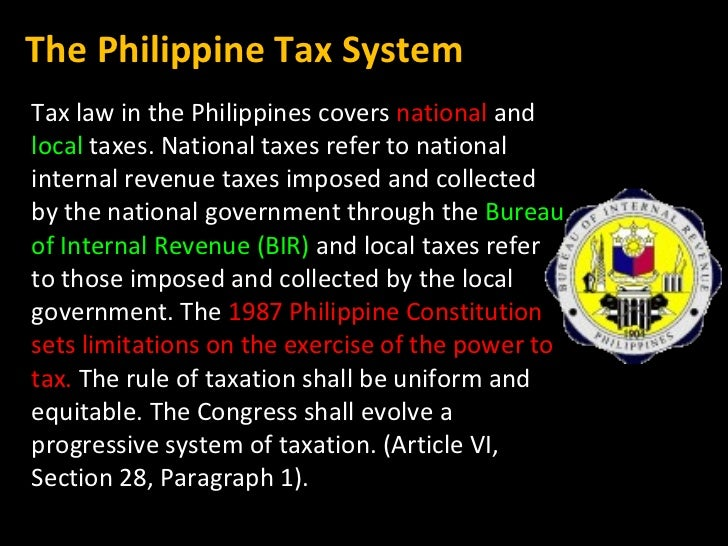 tax system in the philippines Real property taxation in the philippines1  a ceiling on the tax rates is  the system for monitoring and recording of land transfers can stand significant.