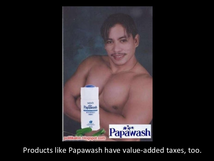 Products like Papawash have value-added taxes, too.