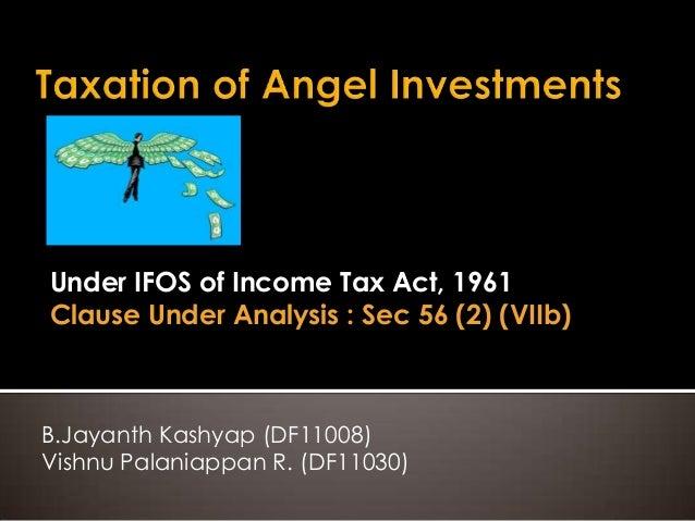 Under IFOS of Income Tax Act, 1961Clause Under Analysis : Sec 56 (2) (VIIb)B.Jayanth Kashyap (DF11008)Vishnu Palaniappan R...