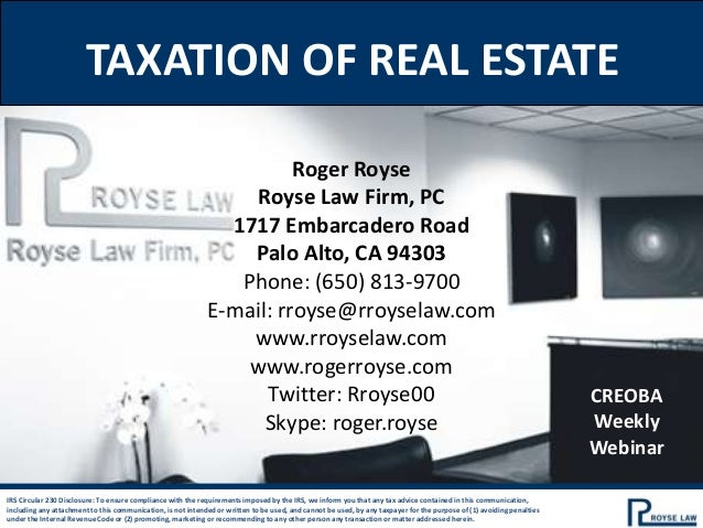 TAXATION OF REAL ESTATE                                                                       Roger Royse                 ...