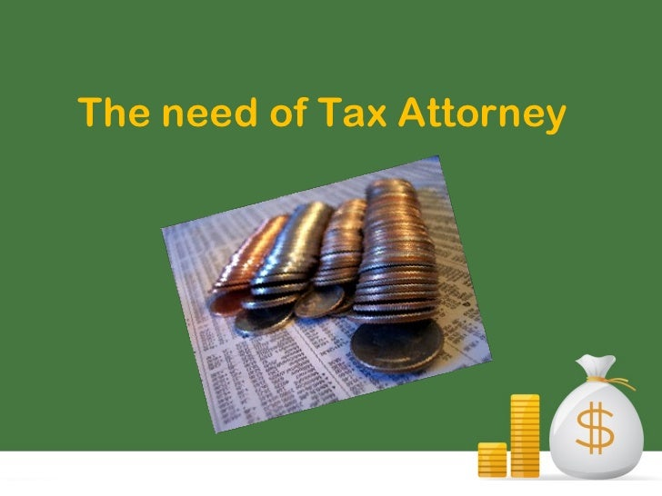 The need of Tax Attorney
