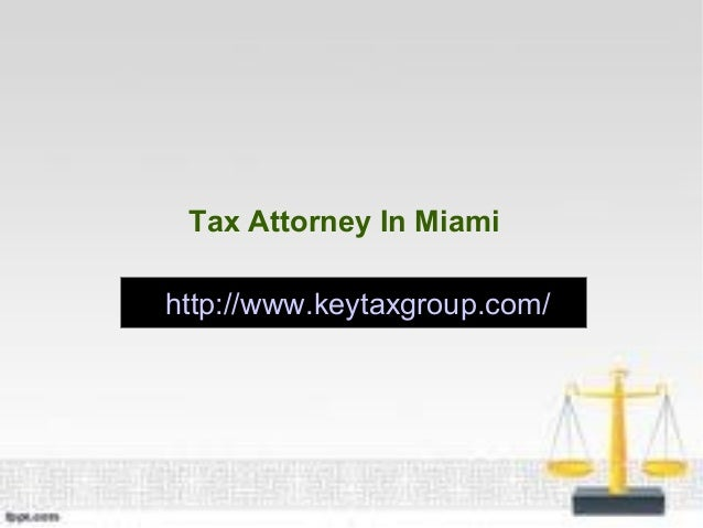 Tax Attorney In Miamihttp://www.keytaxgroup.com/