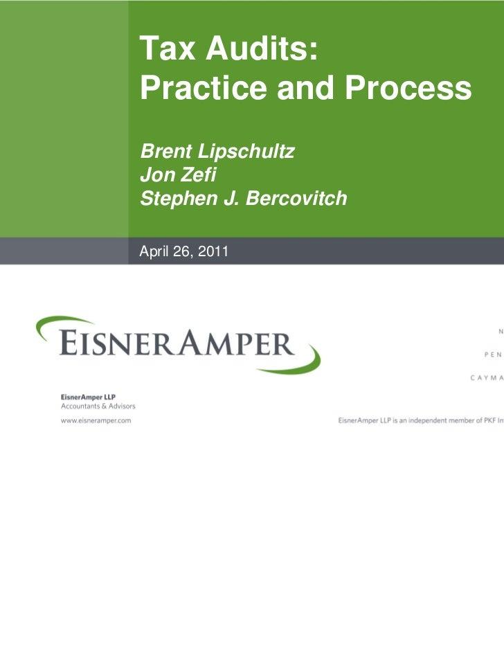 Tax Audits:Practice and ProcessBrent LipschultzJon ZefiStephen J. BercovitchApril 26, 2011