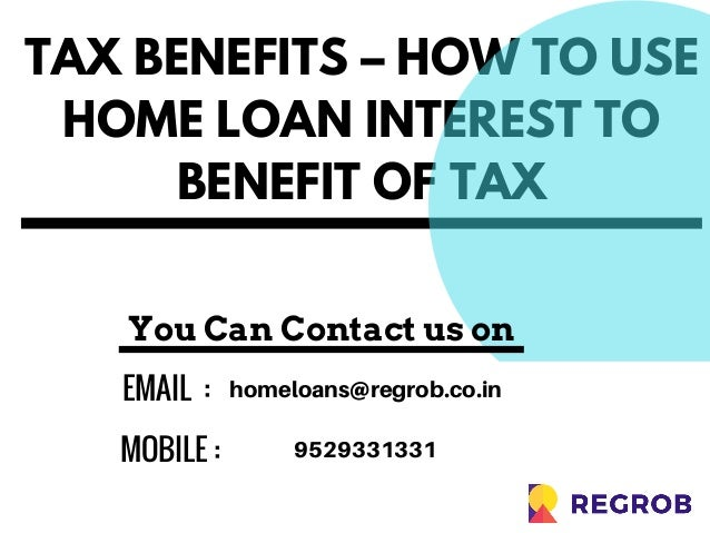 Tax Benefit on Home Loan: Section 24, 80EE & 80C