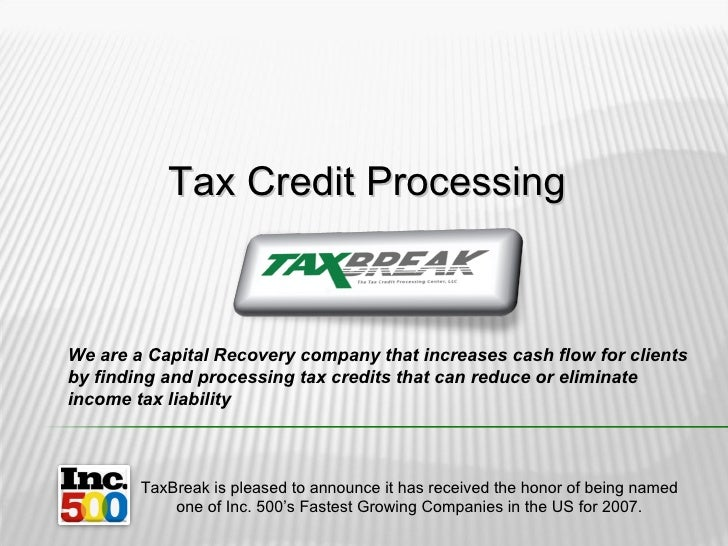 Tax Credit Processing TaxBreak is pleased to announce it has received the honor of being named one of Inc. 500's Fastest G...