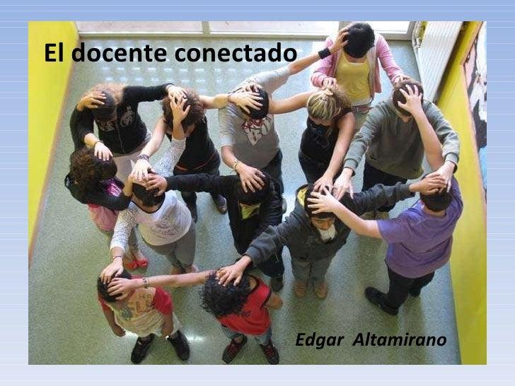 El docente conectado Edgar  Altamirano