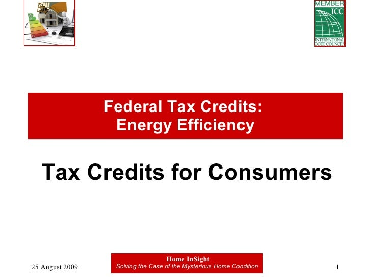 Federal Tax Credits:  Energy Efficiency Tax Credits for Consumers