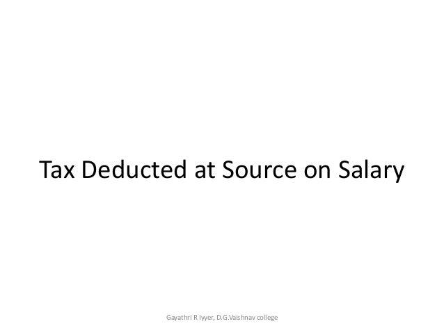 tax deducted at source Tds tax deduction at source presented by:- chandan kumar gupta chander kishor jatin valia naveen.