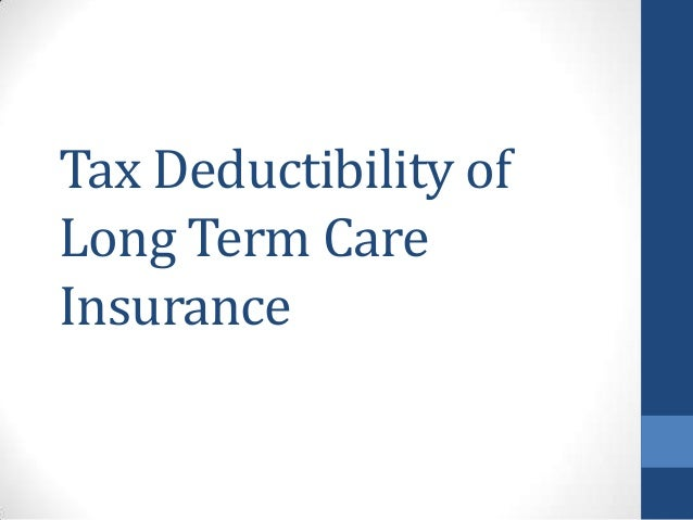 Tax Deductibility of Long Term Care Insurance