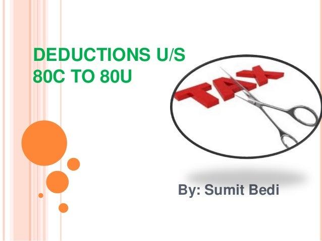 DEDUCTIONS U/S80C TO 80UBy: Sumit Bedi