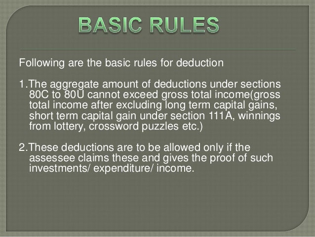 There are various kinds of deductions. Some ofthem are to encourage savings, some arefor certain personal expenditure, a f...