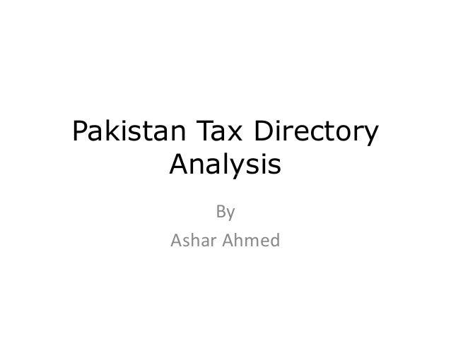 Pakistan Tax Directory AnalysisAnalysis By Ashar Ahmed