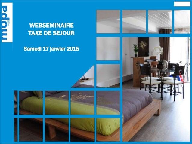 WEBSEMINAIRE TAXE DE SEJOUR Samedi 17 janvier 2015