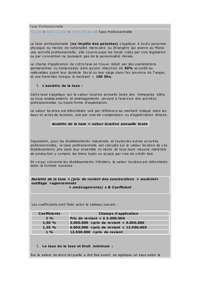 Taxe Professionnelle Accueil » Boîte à outil » Tarifs fiscaux » Taxe Professionnelle La taxe professionnelle (ex-impôts de...
