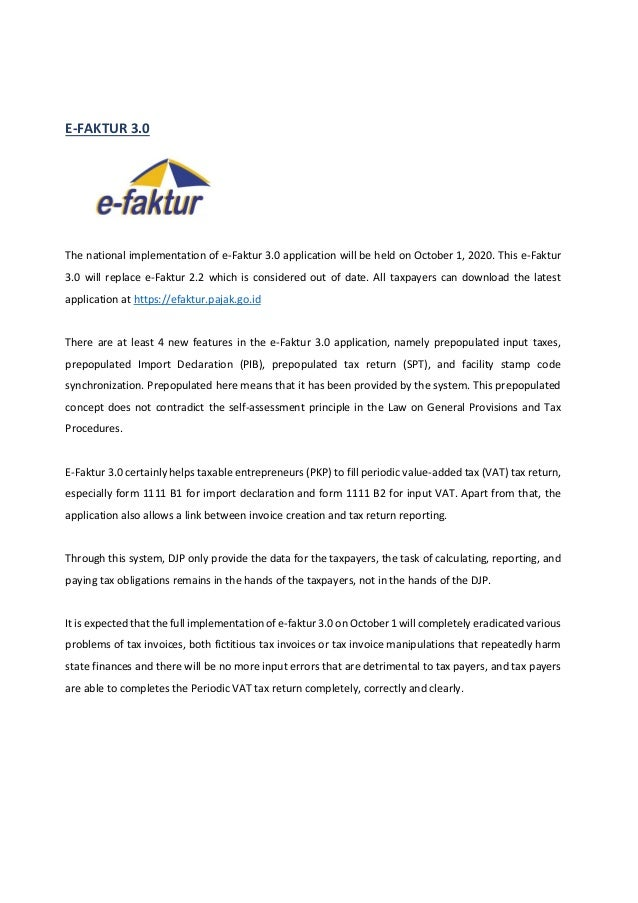 E-FAKTUR 3.0 The national implementation of e-Faktur 3.0 application will be held on October 1, 2020. This e-Faktur 3.0 wi...