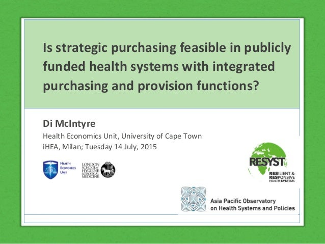 Is strategic purchasing feasible in publicly funded health systems with integrated purchasing and provision functions? Di ...