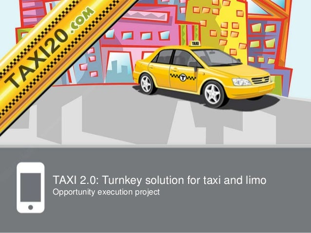 TAXI 2.0: Turnkey solution for taxi and limoOpportunity execution project