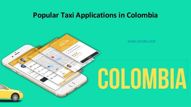 Popular Taxi Applications in Colombia www.v3cube.com